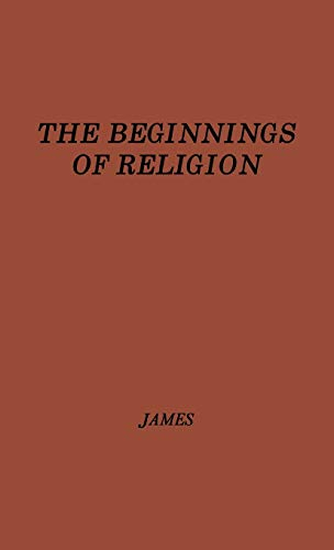 9780837167060: The Beginnings of Religion: An Introductory and Scientific Study
