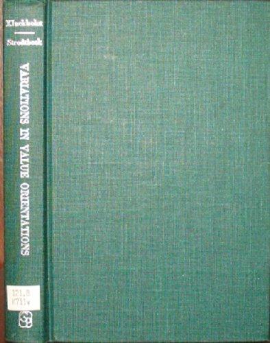 Variations in Value Orientations: Kluckhohn, Florence Rockwood; Strodtbeck, Fred L.