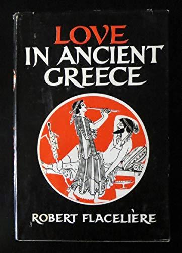 Love in Ancient Greece: Flaceliere, Robert