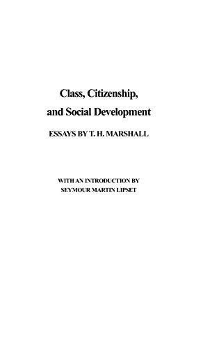 citizenship and social class by marshall t h abebooks class citizenship and social development essays marshall t h