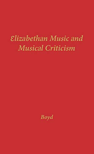9780837168050: Elizabethan Music and Musical Criticism