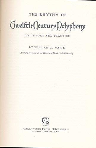 9780837168159: The Rhythm of Twelfth-Century Polyphony: Its Theory and Practice (Yale Studies in the History of Music)