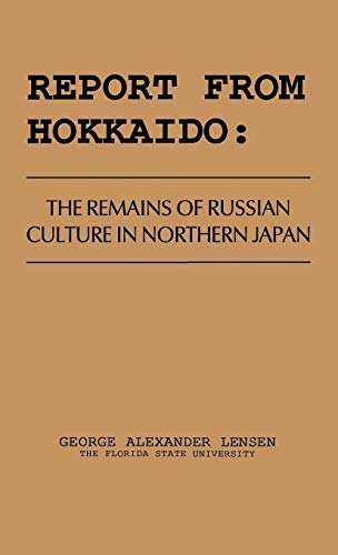 9780837168180: Report from Hokkaido: The Remains of Russian Culture in Northern Japan
