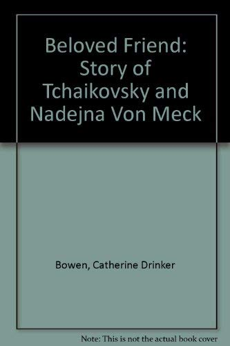 9780837168616: Beloved Friend: The Story of Tchaikowsky and Nadejda Von Meck