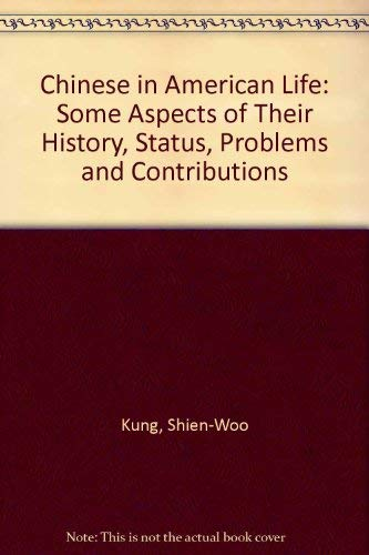 9780837168876: Chinese in American Life: Some Aspects of Their History, Status, Problems, and Contributions