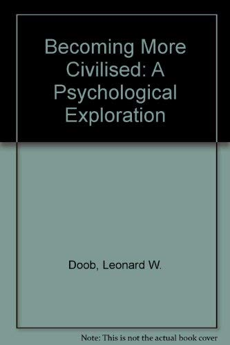 9780837168937: Becoming More Civilized: A Psychological Exploration