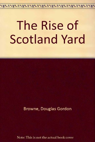 9780837168982: The Rise of Scotland Yard: A History of the Metropolitan Police