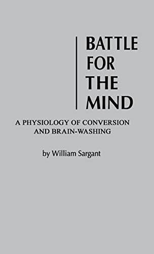 9780837168999: Battle for the Mind: a Physiology of Conversion and Brainwashing