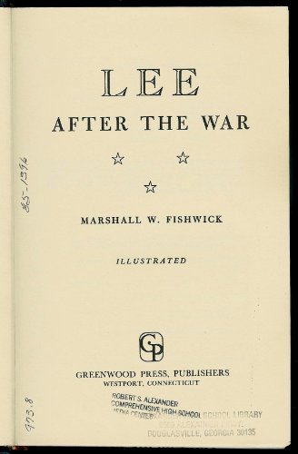 Lee after the War.: Marshall William Fishwick