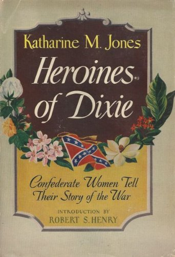 HEROINES OF DIXIE: KATHARINE M. JONES