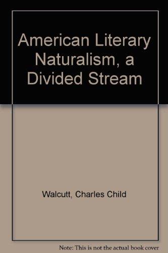 American Literary Naturalism, a Divided Stream: Walcutt, Charles C.