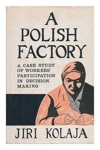 A Polish factory;: A case study of: Jiri Kolaja