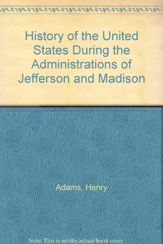 9780837170565: History of the United States During the Administrations of Jefferson and Madison