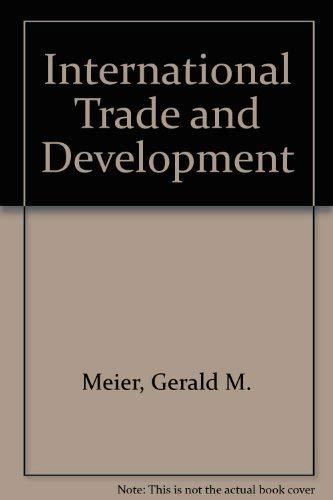 International Trade and Development.: Meier, Gerald