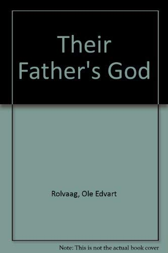 Their Fathers' God, a Novel. (9780837170688) by Ole Edvart Rolvaag