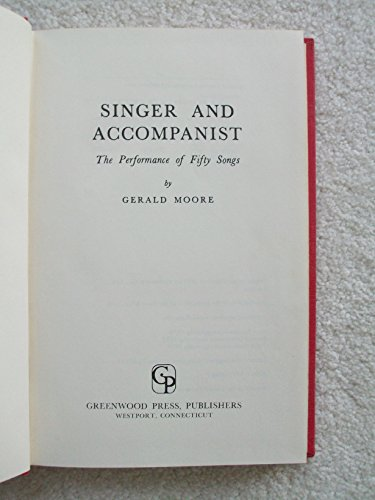 9780837170909: Singer and Accompanist: The Performance of Fifty Songs