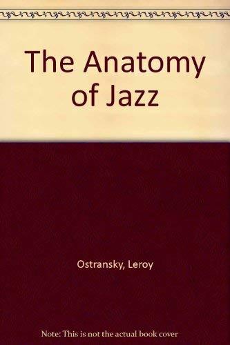 The Anatomy of Jazz. Ostransky, Leroy