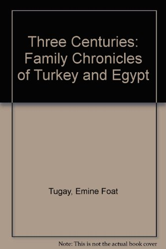 9780837171173: Three Centuries: Family Chronicles of Turkey and Egypt