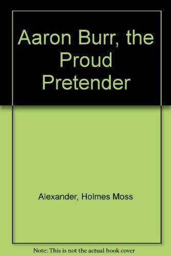 9780837171289: Aaron Burr, the Proud Pretender