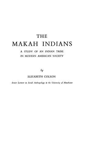9780837171531: nhe Makah Indians: A Study of an Indian Tribe in Modern American Society