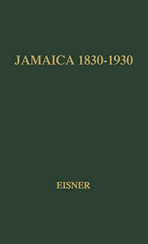 9780837171579: Jamaica, 1830-1930: A Study in Economic Growth