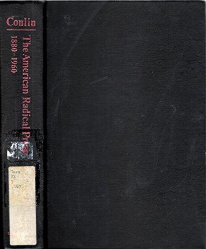 The American Radical Press : 1880-1960 Volume I: Conlin, Joseph R. (editor)