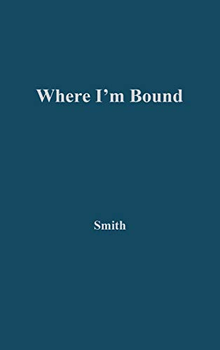 9780837173375: Where I'm Bound: Patterns of Slavery and Freedom in Black American Autobiography (Contributions in American Studies)