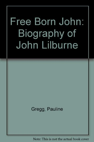 9780837173467: Free Born John: Biography of John Lilburne