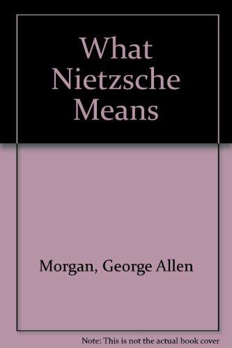 9780837174044: What Nietzsche Means.