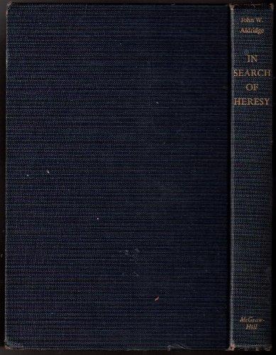 In Search of Heresy: American Literature in an Age of Conformity: Aldridge, John W.
