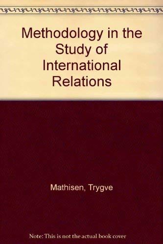 Methodology in the study of international relations: Trygve Mathisen