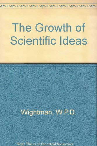 9780837174846: The Growth of Scientific Ideas.