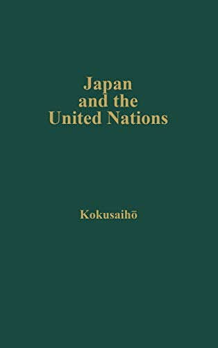 9780837175386: Japan and the United Nations: Report of a Study Group Set Up by the Japanese Association of International Law (National Studies on International Organization--)