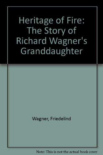9780837175737: Heritage of Fire: The Story of Richard Wagner's Granddaughter