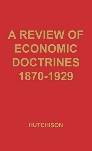 Review of Economic Doctrines, 1870-1929: Hutchison, Terence W.