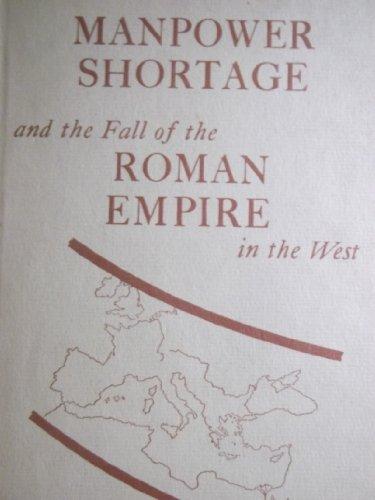 Manpower Shortage and the fall of the: Boak, Arthur E.
