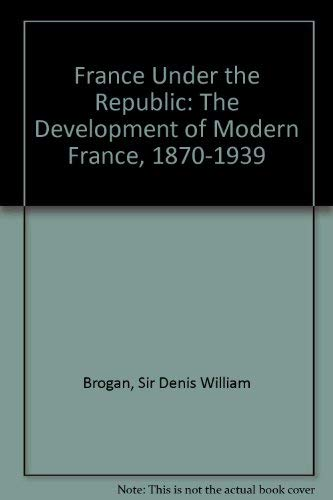 9780837177182: France under the Republic;: The development of modern France (1870-1939)