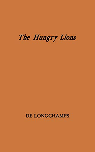 The Hungry Lions: Poems (Indiana University Poetry): De Longchamps, Joanne
