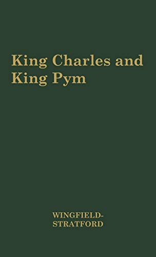 King Charles and King Pym, 1637-1643: Wingfield-Stratford, Esme Cecil