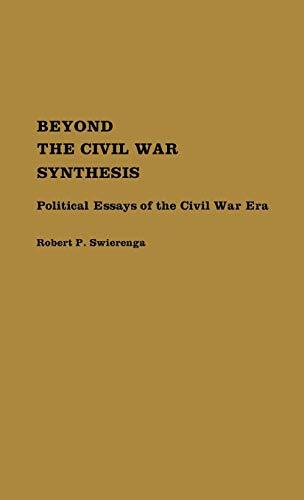 Beyond The Civil War Synthesis Political Essays Of   Beyond The Civil War Synthesis Political Essays Of The  Civil War Era