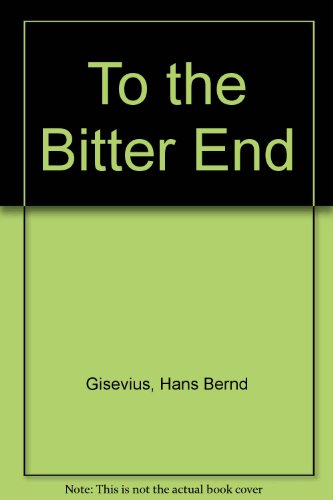 9780837179834: To the Bitter End