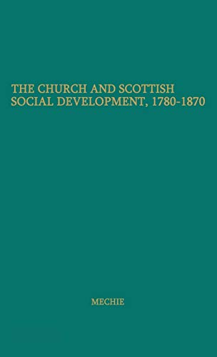 9780837180601: The Church and Scottish Social Development: 1780-1870 (The Cunningham Lectures)
