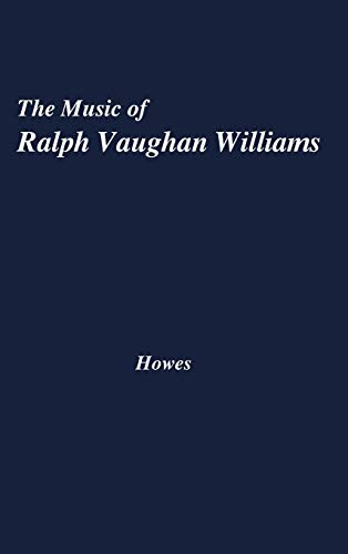 The Music of Ralph Vaughan Williams.: Howes, Frank Stewart