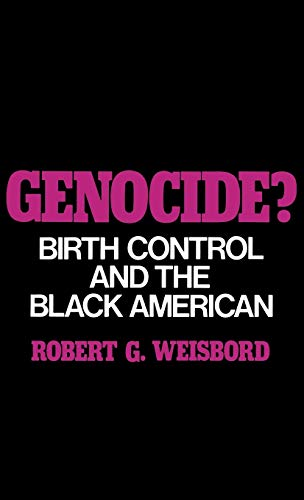 Genocide?: Birth Control and the Black American: Weisbord, Robert G.