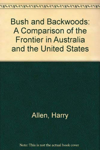 9780837181356: Bush and Backwoods: A Comparison of the Frontier in Australia and the United States