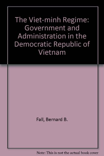 9780837181974: The Viet-Minh Regime: Government and Administration in the Democratic Republic of Vietnam