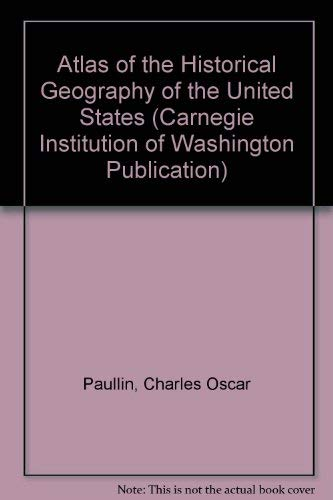 9780837182087: Atlas of the Historical Geography of the United States (Carnegie Institution of Washington Publication)