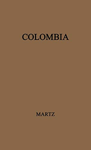 Colombia: A Contemporary Political Survey: Martz, John D.
