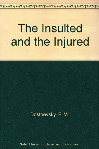 9780837182483: The Insulted and Injured