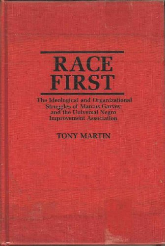 9780837182803: Race First: The Ideological and Organizational Struggles of Marcus Garvey and the Universal Negro Improvement Association (Contributions in Afro-american and African Studies)